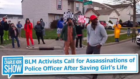 BLM Activists Call for Assassinations of Police Officer After Saving Girls Life