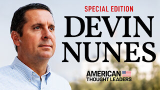 EXCLUSIVE: Devin Nunes: The Man Behind the Explosive Memo | American Thought Leaders Special Edition