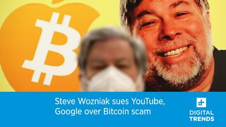 Steve Wozniak sues YouTube, Google over Bitcoin scam videos