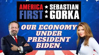 Our economy under President Biden. Trish Regan with Sebastian Gorka on AMERICA First