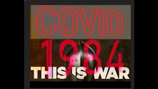 COVID 1984 THIS IS WAR!