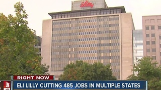 Eli Lilly cutting 485 jobs in multiple states - Video