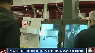 New efforts underway to train high schoolers in manufacturing - Video