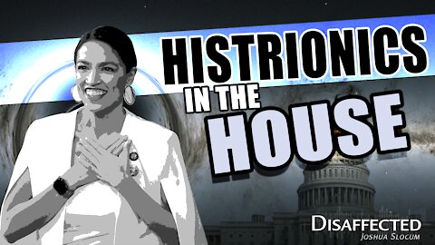 Histrionics in the House