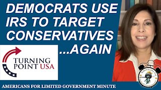 Democrats Use IRS To Target Conservatives...Again
