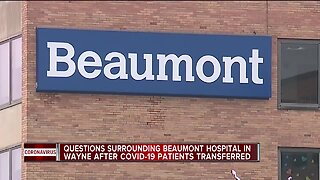 Questions surrounding Beaumont hospital in Wayne after COVID-19 patients transferred