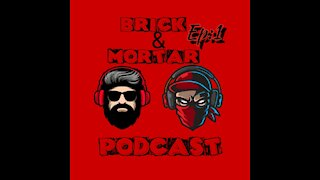 Brick and Mortar podcast ep.1