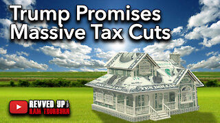 President Trump Promises Massive Tax Cuts if Re-Elected | Revved Up