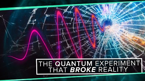 S2: The Quantum Experiment that Broke Reality