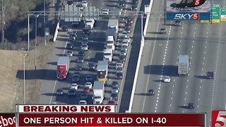 Lanes of I-40W Closed After Pedestrian Hit, Killed - Video