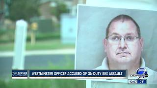 Westminster officer accused of on-duty sexual assault in Broomfield - Video