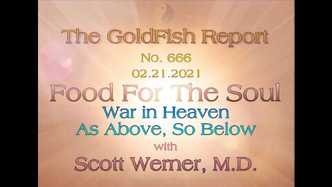 The GoldFish Report No. 666 - War in Heaven: As Above, So Below
