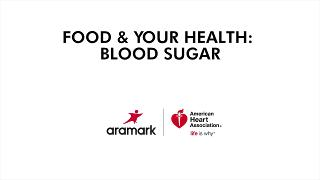 The Role of Food & Your Health:  Blood Sugar - Video