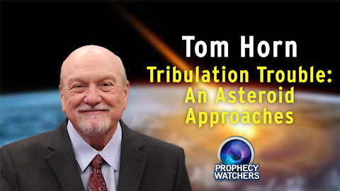 Tom Horn: Tribulation Trouble - An Asteroid Approaches