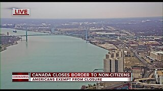 Canada closing its border amid coronavirus pandemic