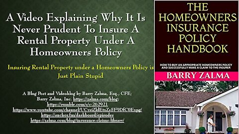 A Video Explaining Why it is Never Prudent to Insure a Rental Property under a Homeowners Policy