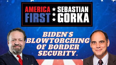 Biden's blowtorching of border security. Jim Carafano with Sebastian Gorka on AMERICA First
