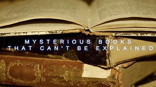 Mysterious Books That Can't Be Explained