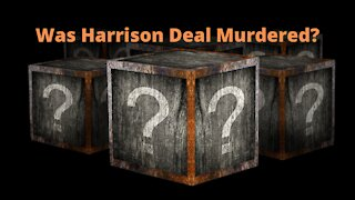 WAS HARRISON DEAL MURDERED? and other breaking news