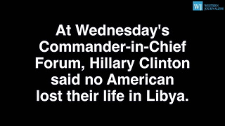 Clinton Claims We Did Not Lose A Single American In Libya - Video