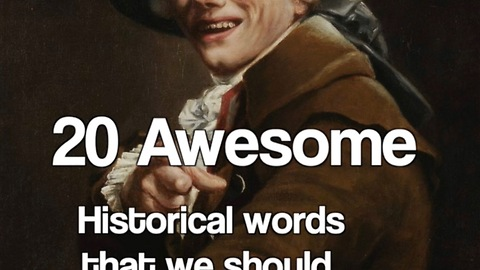 20 Awesome historical words that we should bring back