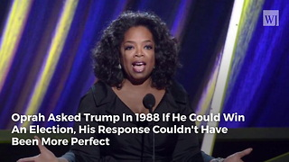 Oprah Asked Trump In 1988 If He Could Win An Election, His Response Couldn't Have Been More Perfect - Video