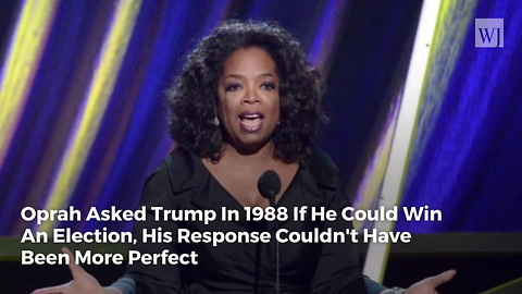 Oprah Asked Trump In 1988 If He Could Win An Election, His Response Couldn't Have Been More Perfect