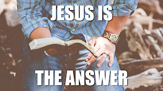 JESUS is the Answer