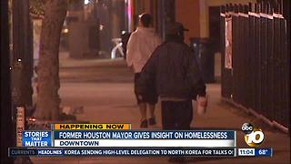Former Houston mayor gives insight on homelessness.