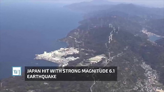 Japan Hit With Strong Magnitude 6.1 Earthquake - Video