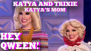 Katya's Mom On RuPaul's Drag Race All Stars: Hey Qween! BONUS - Video