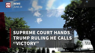 """Supreme Court Hands Trump Ruling He Calls """"Victory"""""""