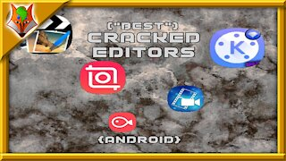 "[NEW] (""BEST"") Crack Editors {ANDROID}"