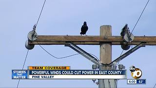 Powerful winds could cut power in East County - Video
