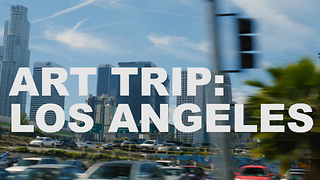 S3 Ep1: Art Trip: Los Angeles - Video