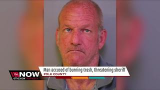 Polk Co. man arrested for starting bon fire during burn ban; threatened to kill Sheriff Judd - Video