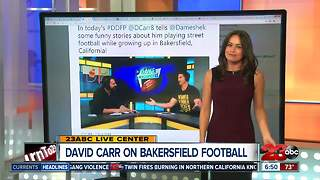 David Carr talks playing football on the streets of Bakersfield