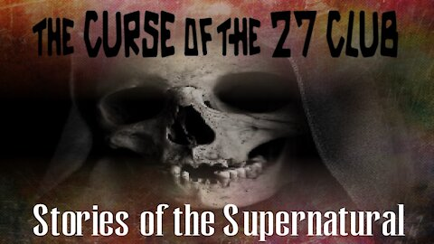 The Curse of the 27 Club | Stories of the Supernatural