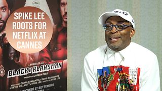 Spike Lee hopes Netflix & Cannes will resolve their feud