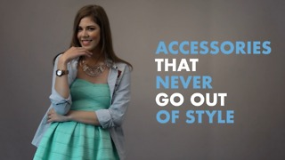Accessories that never go out of style - Video