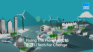 Fixing The Planet At CES 2021 | Tech For Change