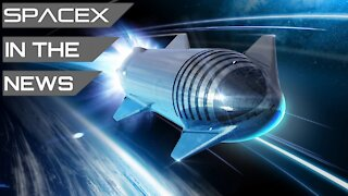 SpaceX Starship - Changes are Coming for the Mars Rocket | SpaceX in the News