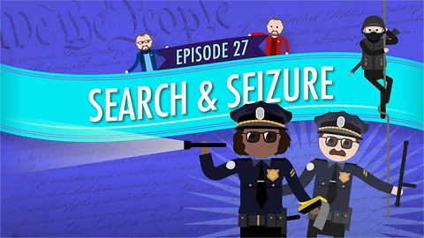 Search and Seizure: Crash Course Government #27