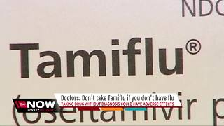 Doctors warn people not to take Tamiflu if they don't have the flu