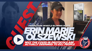 Undercover Whistle-Blowing Nurse Erin Marie Olszewski   Why the COVID-19 Protocols Are Actually Designed to Kill People