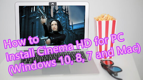 How to Install Cinema HD for PC (Windows 10, 8, 7 and Mac)?