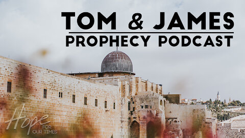Tom and James | January 22nd Prophecy Podcast