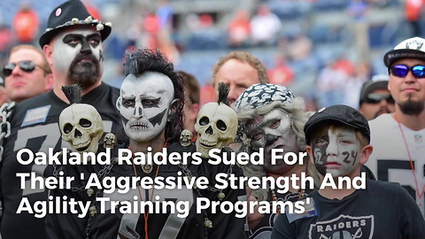 Oakland Raiders Sued For Their 'Aggressive Strength And Agility Training Programs'