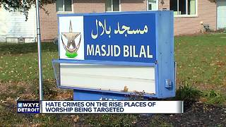 Hate crimes on the rise; places of worship in metro Detroit being targeted - Video