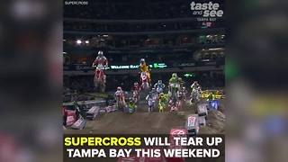 Supercross will tear up Tampa Bay this weekend | Taste and See Tampa Bay - Video